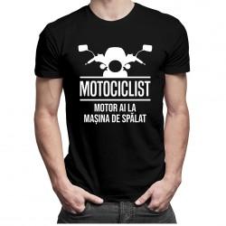 Motociclist! Motor ai la mașina de spălat - T-shirt pentru bărbați