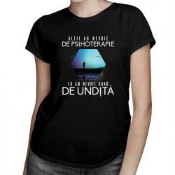 Alţii au nevoie de psihoterapie, eu am nevoie doar de undiță - T-shirt pentru femei