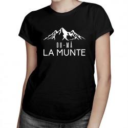 Du-mă la munte - T-shirt pentru femei