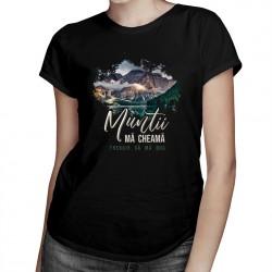 Munții mă cheamă - trebuie să mă ducv2 - T-shirt pentru femei