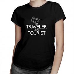 I'm traveler, not a tourist - T-shirt pentru femei