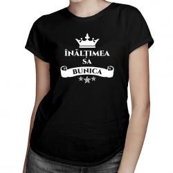 Înălțimea sa bunica - tricou pentru femei cu imprimeu