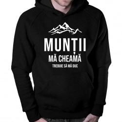 Munții mă cheamă - trebuie să mă duc - bluză cu glugă pentru bărbați