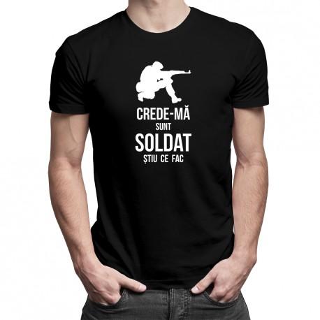 Crede-mă, sunt soldat, știu ce fac