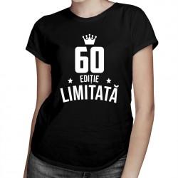 60 ani Ediție Limitată - T-shirt pentru bărbați și femei - un cadou de ziua ta