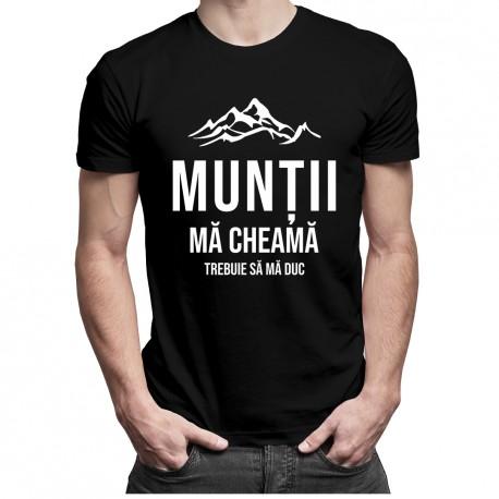 Munții mă cheamă - trebuie să mă duc - T-shirt pentru bărbați