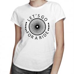 Let's go for a ride - T-shirt pentru femei