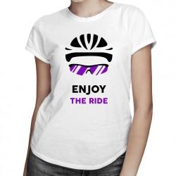 Enjoy the ride - T-shirt pentru femei