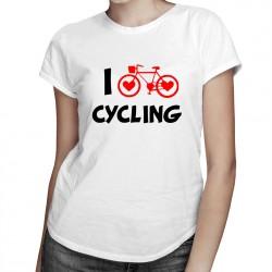 I love cycling - T-shirt pentru femei