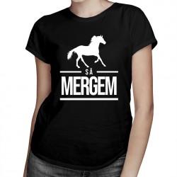 Să mergem - T-shirt pentru femei