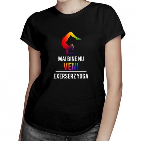 Mai bine nu veni - T-shirt pentru femei cu imprimeu