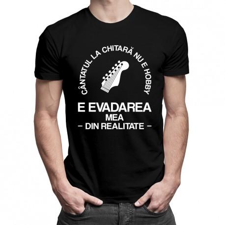 Cântatul la chitară nu e hobby, e evadarea mea din realitate - T-shirt pentru bărbați cu imprimeu