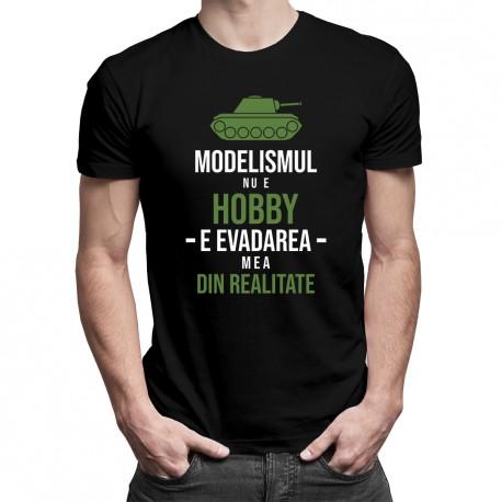 Modelismul nu e hobby, e evadarea mea din realitate - T-shirt pentru bărbați cu imprimeu