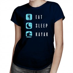 Eat sleep kayak - T-shirt pentru femei cu imprimeu