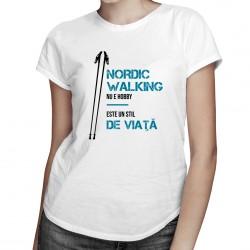 Nordic Walking nu e hobby - este un stil de viaţă - T-shirt pentru femei cu imprimeu