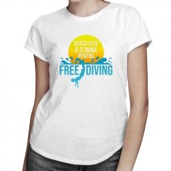 Astăzi este o zi bună pentru freediving - T-shirt pentru femei cu imprimeu