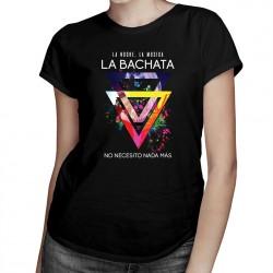 La noche La musica La BACHATA - T-shirt pentru femei cu imprimeu