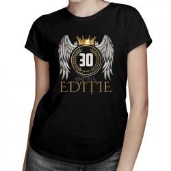 Limitată Ediție 30 ani - T-shirt pentru femei cu imprimeu