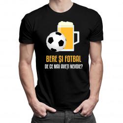 Bere și fotbal - de ce mai aveți nevoie? - tricou bărbătesc cu imprimeu
