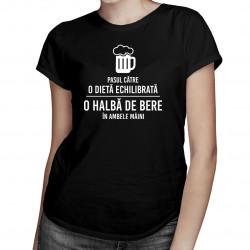 Pasul către o dietă echilibrată: o halbă de bere în ambele mâini - tricou pentru femei cu imprimeu