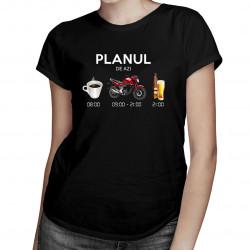 Planul de azi: cafea, motocicletă, bere - tricou pentru femei cu imprimeu