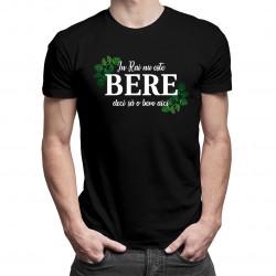In Rai nu este bere, deci să o bem aici - tricou bărbătesc cu imprimeu