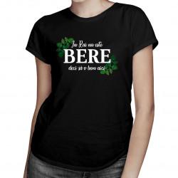 In Rai nu este bere, deci să o bem aici - tricou pentru femei cu imprimeu