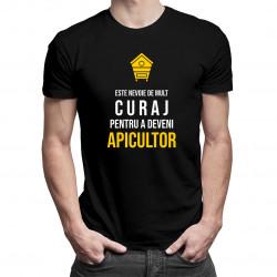 Este nevoie de mult curaj, pentru a deveni apicultor - tricou bărbătesc cu imprimeu