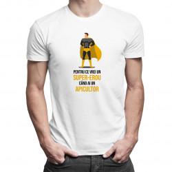 Pentru ce vrei un super-erou, când ai un apicultor? - tricou bărbătesc cu imprimeu