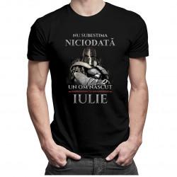 Nu subestima niciodată un om născut în iulie - T-shirt pentru bărbați