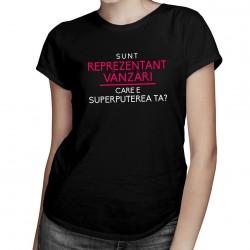 Sunt reprezentant vânzări, care e superputerea ta? - T-shirt pentru femei