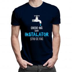 Crede-mă, sunt instalator - T-shirt pentru bărbați