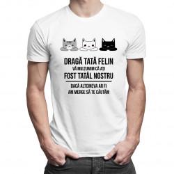 Dragă tată felin, vă mulțumim că ați fost tatăl nostru - T-shirt pentru bărbați