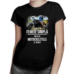 Sunt o femeie simplă - îmi plac motocicletele și berea - T-shirt pentru femei