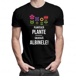 Plantează plante! Salvează albinele! - tricou bărbătesc cu imprimeu