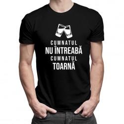 Cumnatul nu întreabă, cumnatul toarnă - t-shirt pentru bărbați