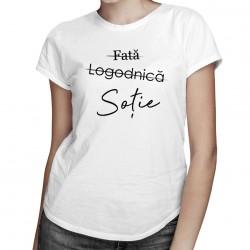 Fată - Logodnică - Soție -T-shirt pentru  femei