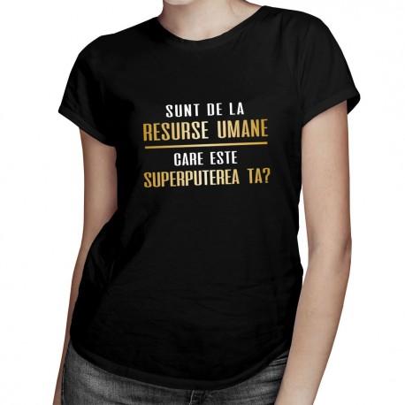 Sunt de la resurse umane - T-shirt pentru femei