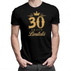 30 de ani - ediție limitată - T-shirt pentru bărbați cu imprimeu