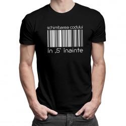 """Schimbarea codului în """"5"""" înainte - T-shirt pentru bărbați și femei"""