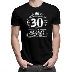 Aveam nevoie de 30 de ani - T-shirt pentru bărbați