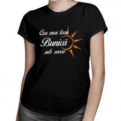 Cea mai tare bunică sub soare - T-shirt pentru femei