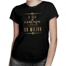 O așa mătușă se găsește una la un milion - tricou pentru femei cu imprimeu