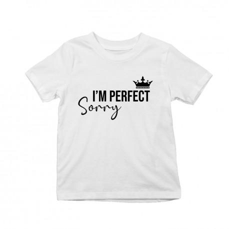 I'm perfect, sorry  - T-shirt pentru copii