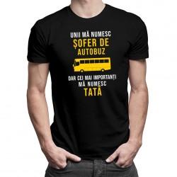 Unii mă numesc șofer de autobuz -  tată - T-shirt pentru bărbați cu imprimeu