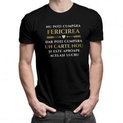 Nu poți cumpăra fericirea - carte - T-shirt pentru bărbați și femei