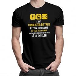 Sunt conductor de tren - rezolv probleme - T-shirt pentru bărbați
