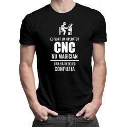 Eu sunt un operator CNC, nu magician - T-shirt pentru bărbați