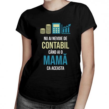 Nu ai nevoie de contabil - mamă - T-shirt pentru femei