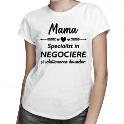 Mama - specialist în negociere - T-shirt pentru femei